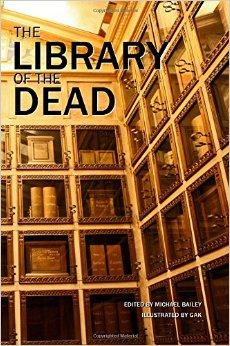 Library of the Dead edited by Michael Bailey