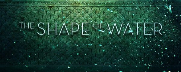 The Shape Of Water Film Review The Horror Entertainment Magazine